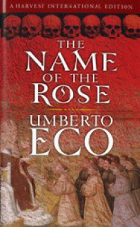 The Name of the Rose - Umberto Eco, William Weaver