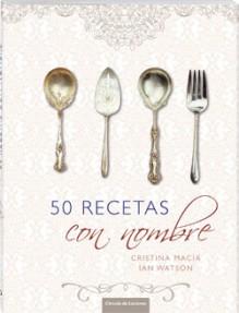 50 Recetas con Nombre - Cristina Macía, Ian Watson