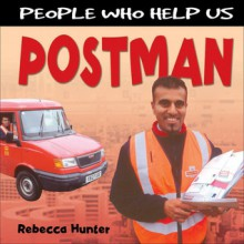 People Who Help Us: Postman - Chris Fairclough, Rebecca Hunter.