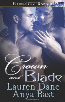Crown and Blade - Lauren Dane, Anya Bast