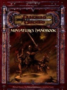 Miniatures Handbook (Dungeons & Dragons Supplement) - Jonathan Tweet, Bruce R. Cordell, Michael Donais