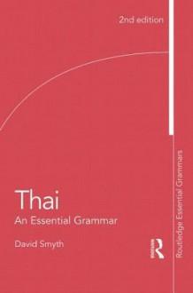 Thai: An Essential Grammar (Routledge Essential Grammars) - David Smyth