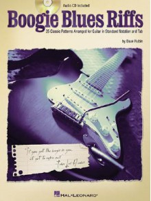 Boogie Blues Riffs: 25 Classic Patterns Arranged for Guitar in Standard Notation and Tab - Dave Rubin