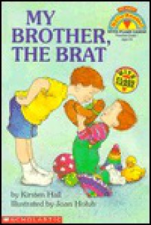 My Brother, the Brat - Kirsten Hall