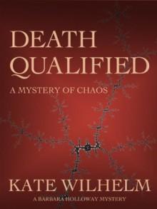 Death Qualified (Barbara Holloway Mystery) - Kate Wilhelm