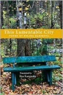 This Lamentable City - Polina Barskova, Ilya Kaminsky, Jim Schley