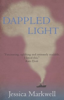 Dappled Light - Jessica Markwell