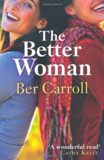 The Better Woman. Ber Carroll -