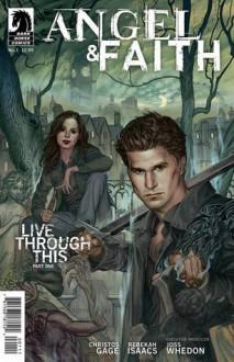 Angel & Faith: Live Through This, Part 1 - Christos Gage, Rebekah Isaacs, Joss Whedon