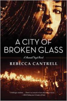 A City of Broken Glass - Rebecca Cantrell