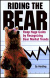 Riding the Bear: How to Prosper in the Coming Bear Market - Sy Harding