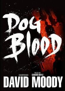 Dog Blood - David Moody