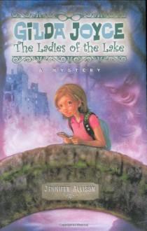 Gilda Joyce: The Ladies of the Lake - Jennifer Allison