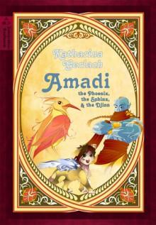 Amadi, the Phoenix, the Sphinx, and the Djinn - Katharina Gerlach