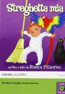 Streghetta mia - Bianca Pitzorno