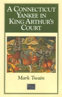 A Connecticut Yankee In King Arthur's Court (Hardback) - Mark Twain, Joseph Ciardiello, T.E.D. Klein