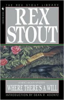 Where There's a Will - Rex Stout,Dean Koontz