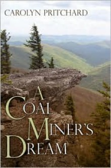 A Coal Miner's Dream - Carolyn Pritchard
