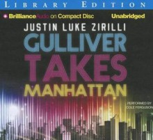 Gulliver Takes Manhattan - Justin Luke Zirilli, Cole Ferguson