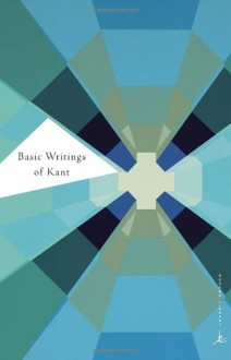 The Basic Writings of Kant - Immanuel Kant, Allen W. Wood, Friedrich Max Müller