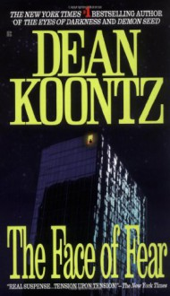 The Face of Fear - Dean Koontz