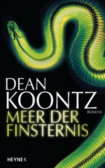 Meer der Finsternis: Roman (German Edition) - Bernhard Kleinschmidt, Dean Koontz