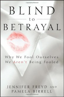 Blind to Betrayal - Jennifer J. Freyd, Pamela Birrell
