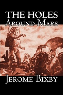 The Holes Around Mars - Jerome Bixby
