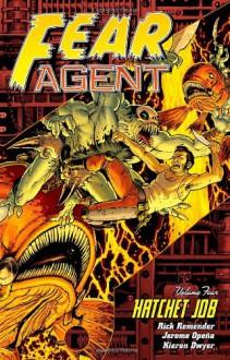 Fear Agent, Vol. 4: Hatchet Job - Rick Remender, Jerome Opeña, Michelle Madsen