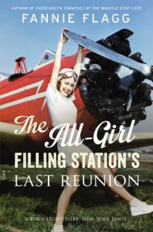 The All-Girl Filling Station's Last Reunion - Fannie Flagg