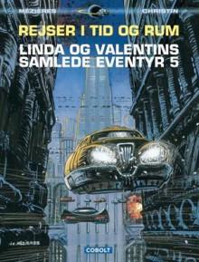 Linda og Valentins Samlede Eventyr 5 - Pierre Christin, Jean-Claude Mézières