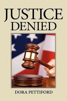 Justice Denied - Dora Pettiford