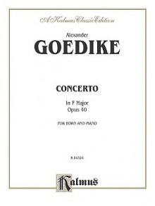 Concerto for Horn and Orchestra, Kalmus Edition - Alexander Goedicke