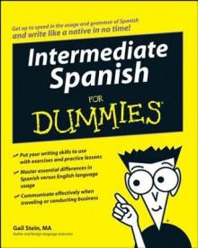Intermediate Spanish for Dummies - Gail Stein