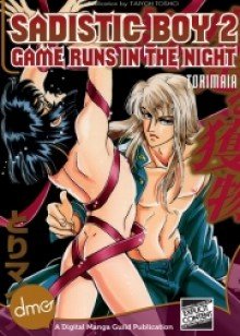 Sadistic Boy 2: Game Runs in the Night - Maia Tori,Dramatic Prince,Kimiko Kotani,BIANCA