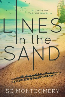 Lines in the Sand (Crossing the Line Prequel) - L.M. Montgomery