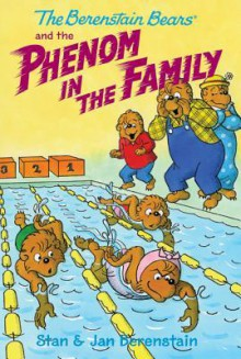 The Berenstain Bears Chapter Book: The Phenom in the Family - Stan Berenstain