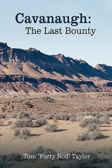 Cavanaugh: The Last Bounty - Tom Taylor