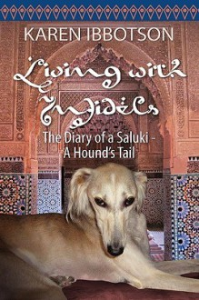 Living with Infidels - The Diary of a Saluki - Karen Ibbotson
