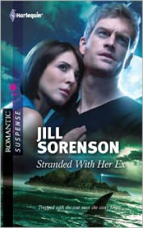 Stranded with Her Ex - Jill Sorenson