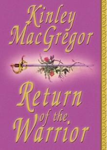 Return of the Warrior (Brotherhood/MacAllister Series, Book #6) - Kinley MacGregor