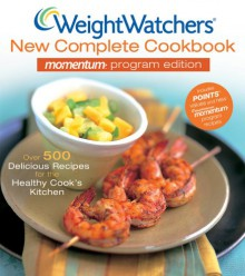Weight Watchers New Complete Cookbook Momentum Program Edition - Weight Watchers