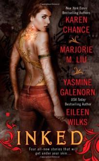 Inked - Karen Chance, Marjorie M. Liu, Yasmine Galenorn, Eileen Wilks