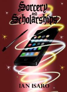 Sorcery and Scholarships - Ian Isaro