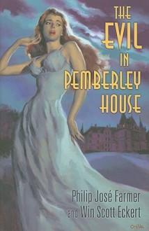 The Evil in Pemberley House - Philip José Farmer, Win Scott Eckert