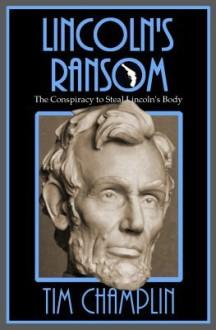 Lincolns Ransom - Tim Champlin