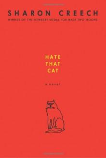 Hate That Cat - Sharon Creech