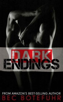 Dark Endings - Bec Botefuhr