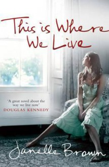 This is Where We Live - Janelle Brown