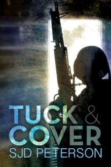 Tuck And Cover (Rough Rangers, Volume #1) - SJD Peterson